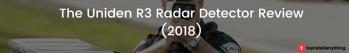 Uniden R3 Review (2019) | The New Long Range King