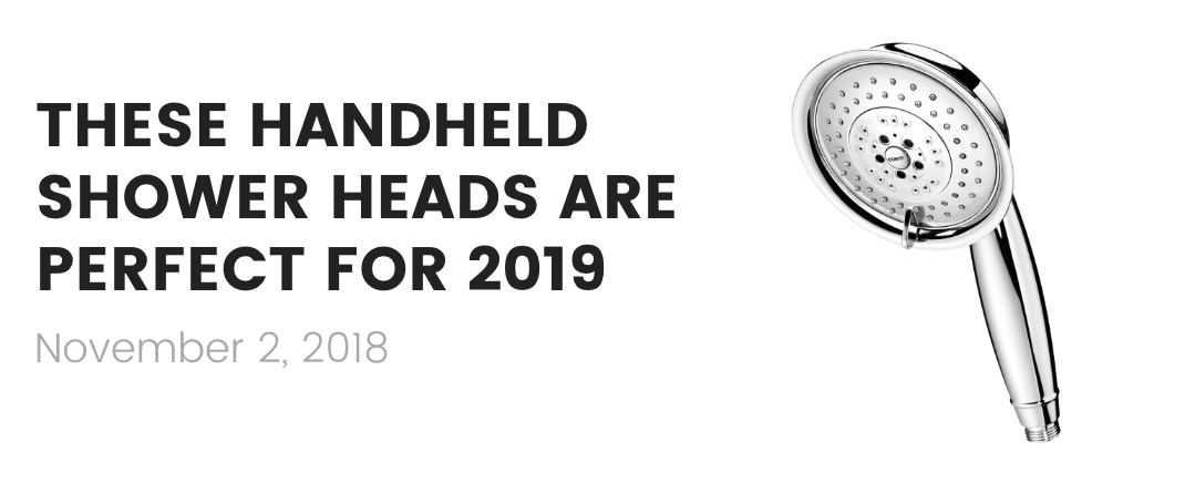 handheld shower heads of 2019