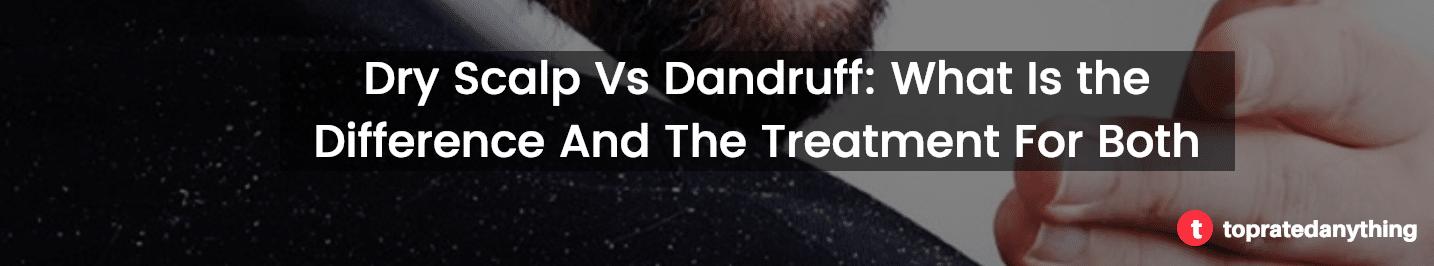 treating dandruff and dry-scalp